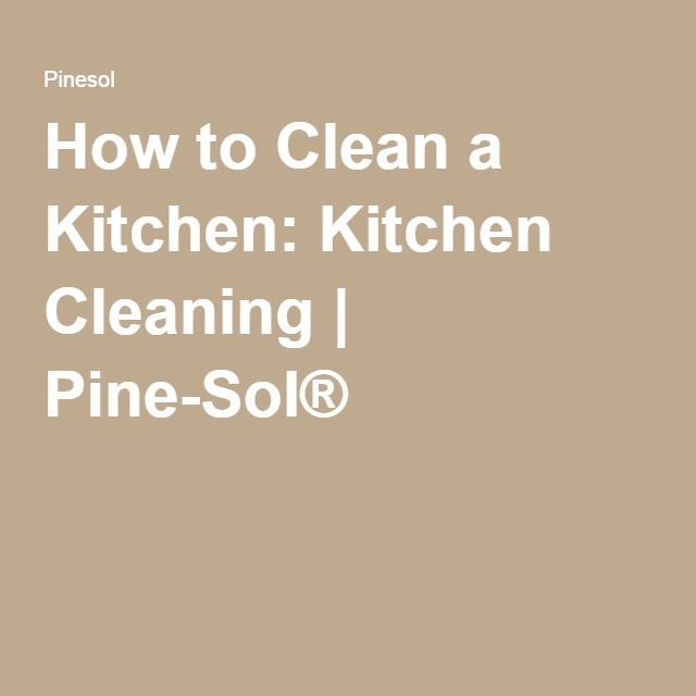 How to Clean a Kitchen: Kitchen Cleaning | Pine-Sol®                                                                                                                                                                                 More