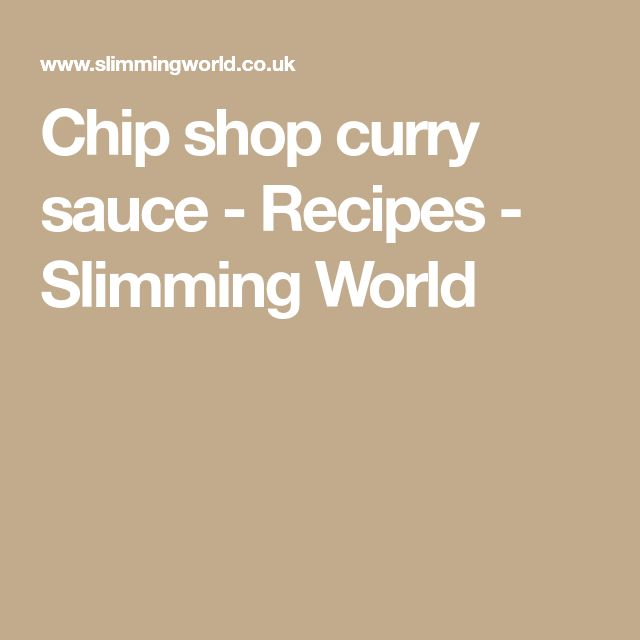 Chip shop curry sauce - Recipes - Slimming World