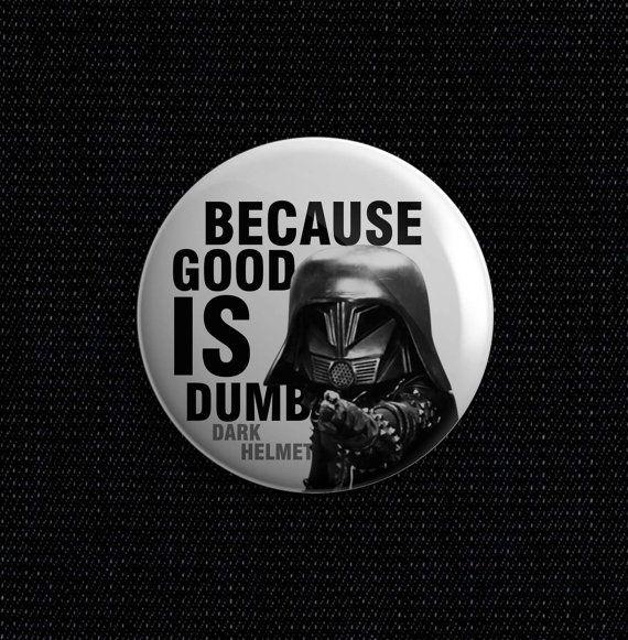 #Spaceballs Dark Helmet Because good is dumb 1 1/2 by TheePinBin
