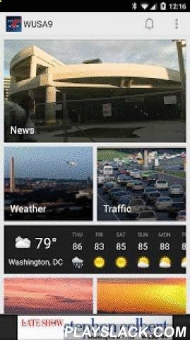 WUSA9 News Android App - playslack.com , The WUSA9 app allows you to stay up-to-date with local and breaking news, as well as real-time weather and traffic conditions in the Washington, DC metro area.App Features  Highlights:LIVE STREAMINGYou can now watch LIVE STREAMING broadcasts in the app! You can even choose to set up reminders for Broadcast times in the News Schedule section.WEATHERSee current weather conditions, hourly and extended forecasts, a full radar map and weather-related...