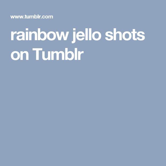 rainbow jello shots on Tumblr
