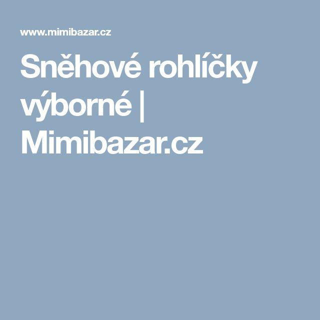 Sněhové rohlíčky výborné | Mimibazar.cz
