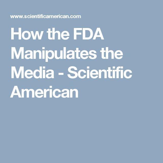 How the FDA Manipulates the Media - Scientific American