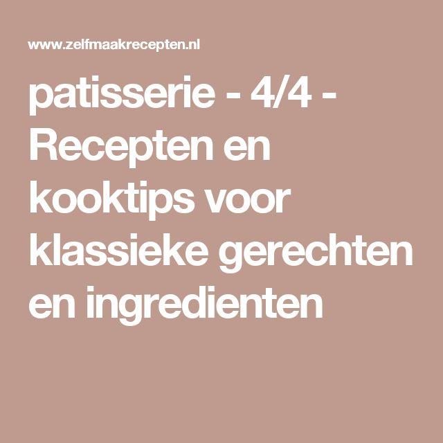 patisserie - 4/4 - Recepten en kooktips voor klassieke gerechten en ingredienten