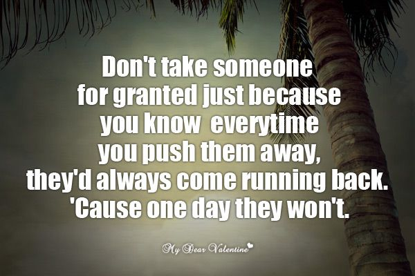 Don't Take Someone For Granted Just Because You Know