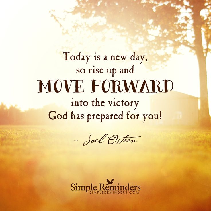Joel Osteen Positive Thinking Quotes: Today Is A New Day, So Rise Up And Move Forward Into The