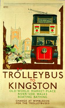 By Trolleybus to Kingston. Change at Wimbledon for the Trolleybuses.