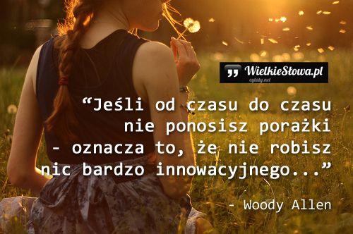 Jeśli od czasu do czasu nie ponosisz porażki... #Allen-Woody,  #Czas-i-przemijanie, #Klęska,-porażka,-błędy