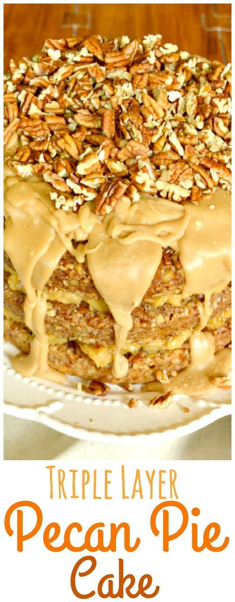 Pecan Pie Cake. 3 Layers of tender, delectable, sweet vanilla cake sandwiched between layers of pecan pie filling, then topped with a lovely caramel glaze.