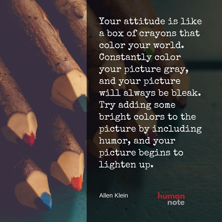 Advice from Allen Klein to add some colour to the picture of your life. #positivity