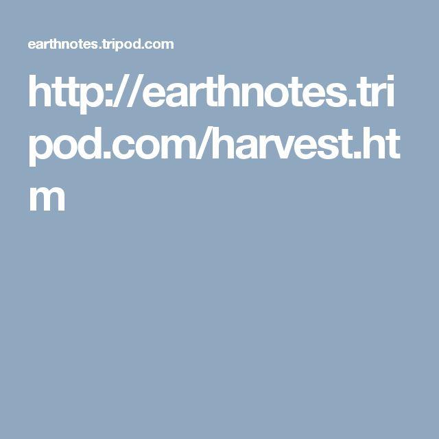 http://earthnotes.tripod.com/harvest.htm