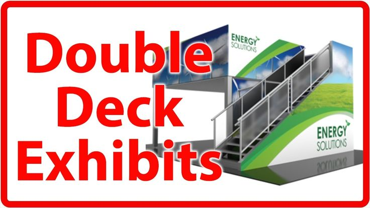 Double Deck Exhibits from Top Deck Doubles Your Impact And Visibility An...