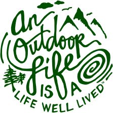 An outdoor life is a life well lived.