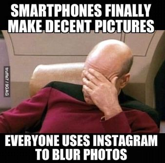 Smartphones finally make decent pictures, everyone uses Instagram to blur photos. Makes no sense. #Tech #Fail #Instagram #love #filter #sprout #freedomtogrow