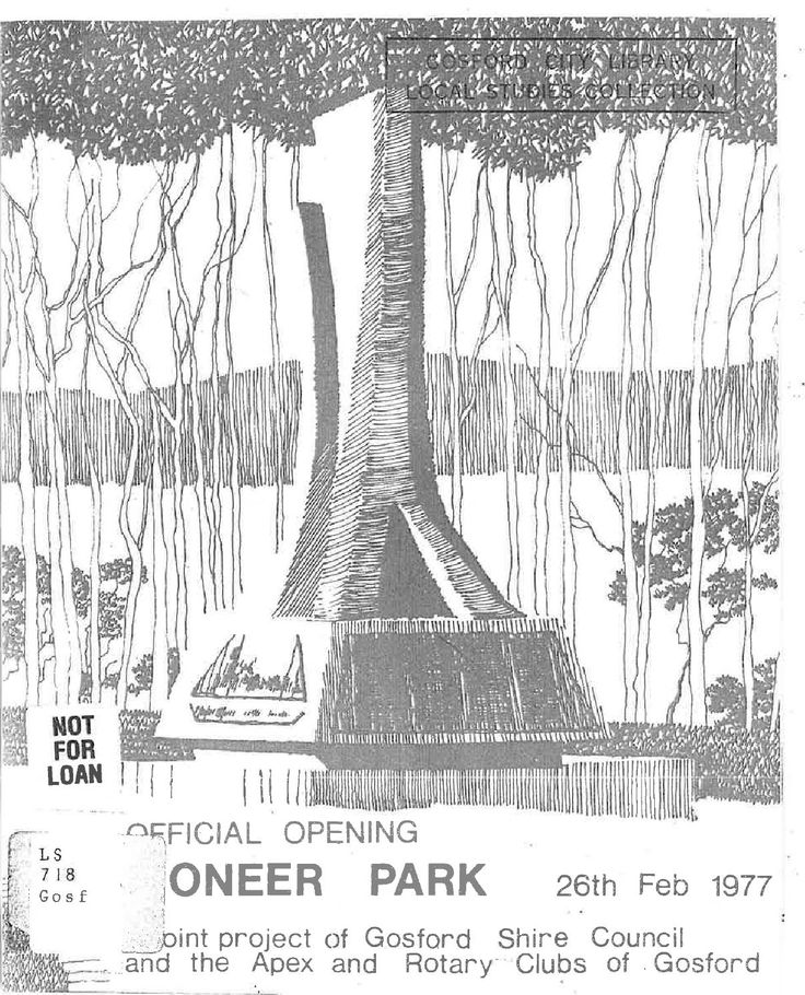 """""""Official Opening of Pioneer Park: A joint project of Gosford Shire Council and the Apex and Rotary Clubs of Gosford"""" 26th February 1977. This is a copy of the original program from the Pioneer Park opening ceremony. It includes a president's message from Cr. M.H. Brooks, a brief history of the park area and the Gosford Apex and Rotary Club, maps, and a list of persons interred in the Point Frederick cemetery."""