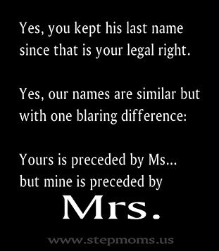 What's up with ex-wives who keep their ex-husband's last name??? I am the REAL Mrs.