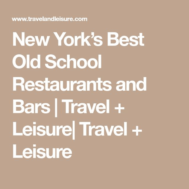 New York's Best Old School Restaurants and Bars   Travel + Leisure  Travel + Leisure