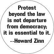 Protest beyond the law is not departure from democracy; it is essential to it -- Howard Zinn quote POLITICAL T-SHIRT
