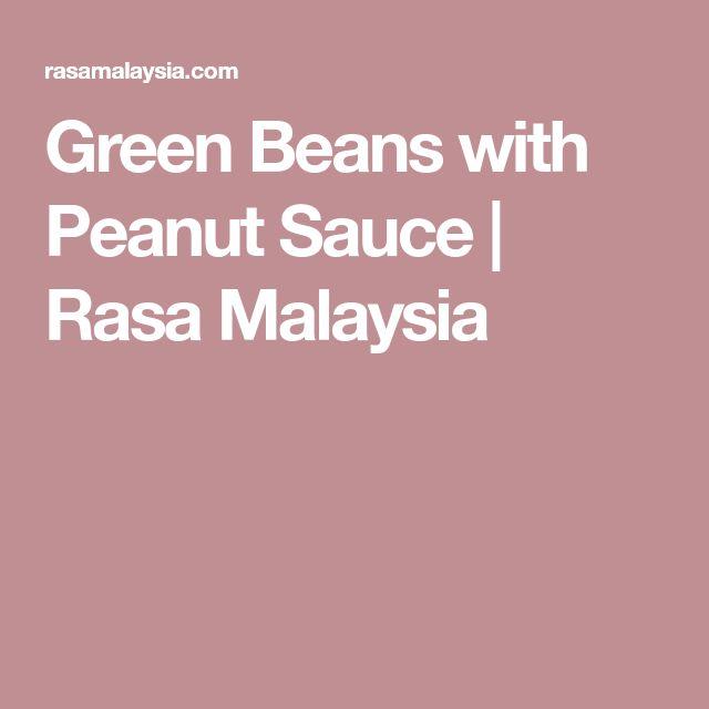 Green Beans with Peanut Sauce | Rasa Malaysia