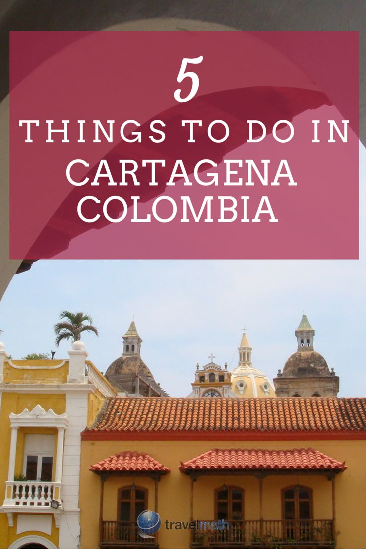 5 Things to Do in Cartagena Colombia
