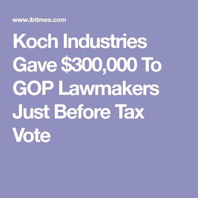 Koch Industries Gave $300,000 To GOP Lawmakers Just Before Tax Vote