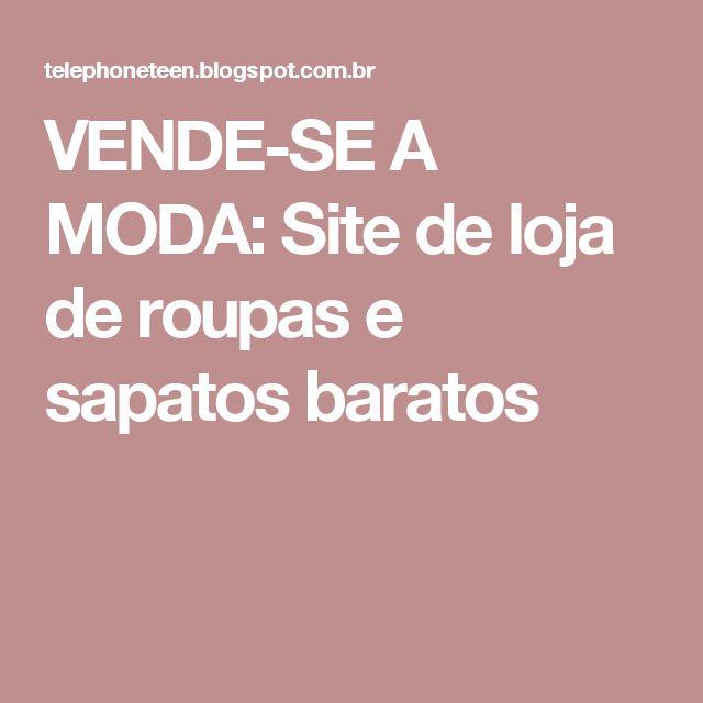 VENDE-SE A MODA: Site de loja de roupas e sapatos baratos