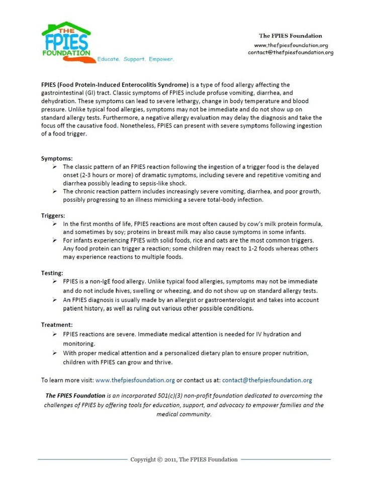 This FPIES Fact sheet, facts from the About FPIES, is available in printable pdf document, is great for distributing for FPIES awareness!    Read more at: http://fpiesfoundation.org/foundation-flyer/   The FPIES Foundation