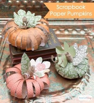 Scrapbook Paper Pumpkins: Learn two different methods for making pretty fall pumpkins out of scrapbook paper by ernestine