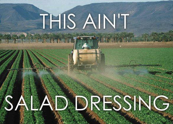 This ain't salad dressing..