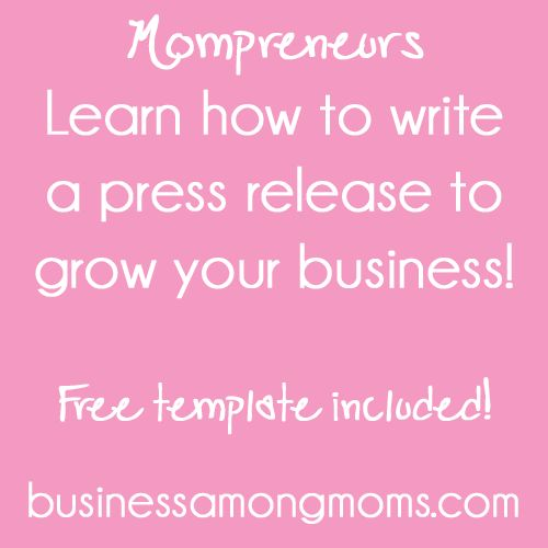 Mompreneurs-learn how to write an effective press release to grow your business.  Also includes a free template to help you get started!  businessamongmoms.com #mompreneurs