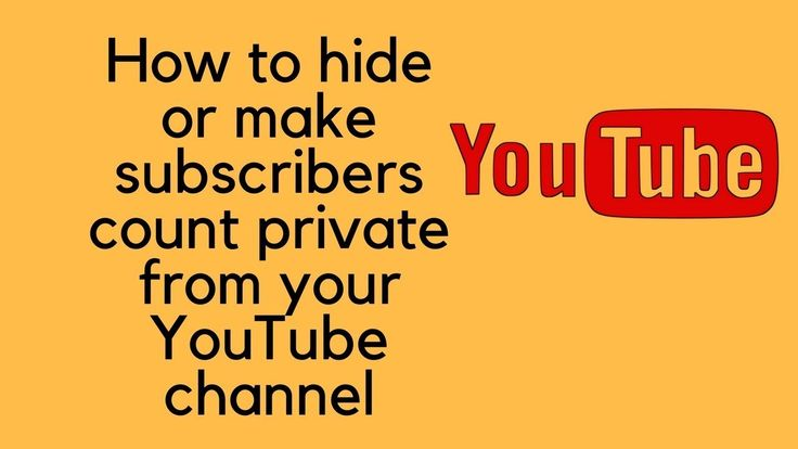 How to hide or make subscribers count private from your youtube channel