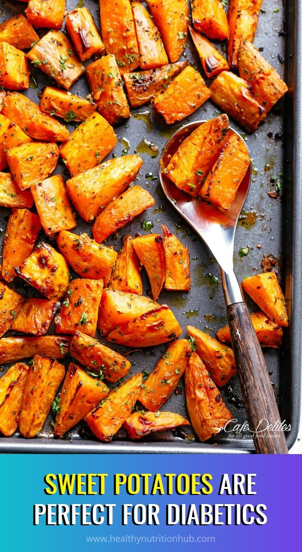 Sweet Potatoes Are Perfect For Diabetics Oven Roasted
