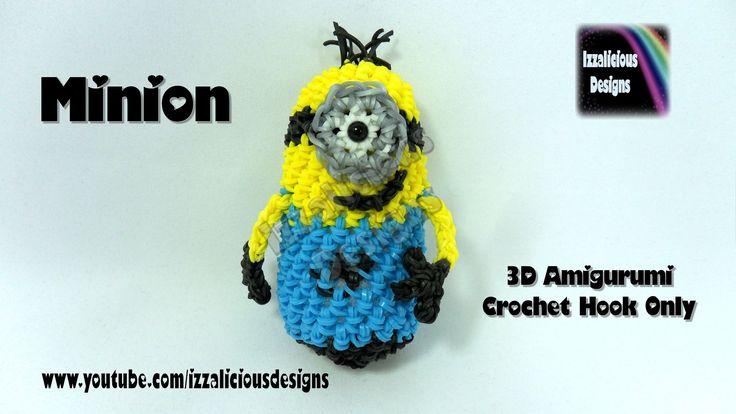 Rainbow Loom 3D Amigurumi Minion Action Figure/Doll/Charm - Loom-less/Hook Only/Crochet Copyright © Izzalicious Designs, 2014.