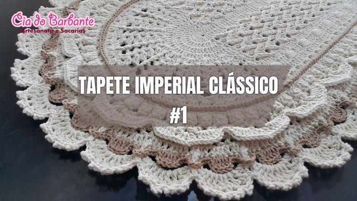 Vídeo Aula - Tapete Imperial Clássico Parte 1