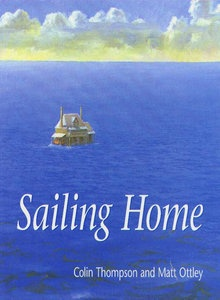 Sailing Home by Colin Thompson and Matt Ottley, Hodder Headline, 1996