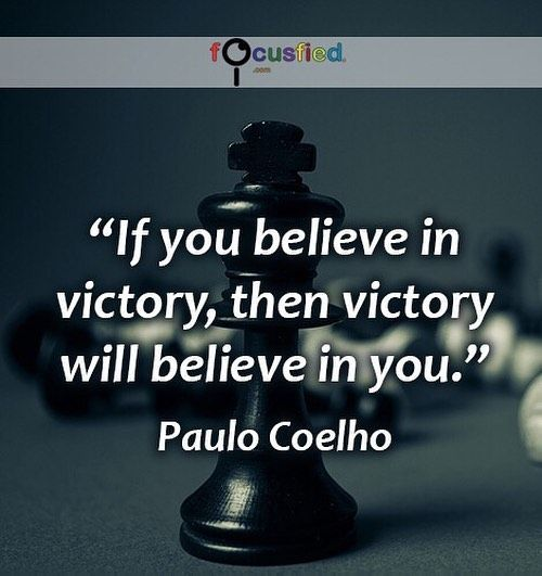 If you believe in victory then victory will believe in you.  #Quotes #Inspirational #victory #paulocoelho #motivational