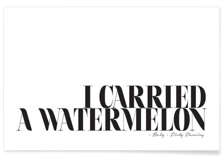 I Carried A Watermelon als Premium Poster von Letters on Love | JUNIQE