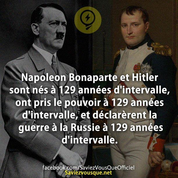 Napoleon Bonaparte et Hitler sont nés à 129 années d'intervalle, ont pris le pouvoir à 129 années d'intervalle, et déclarèrent la guerre à la Russie à 129 années d'intervalle.   Saviez Vous Que?