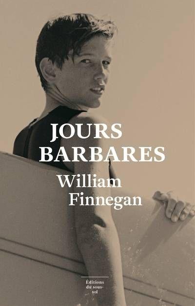 Jours barbares. William Finnegan.