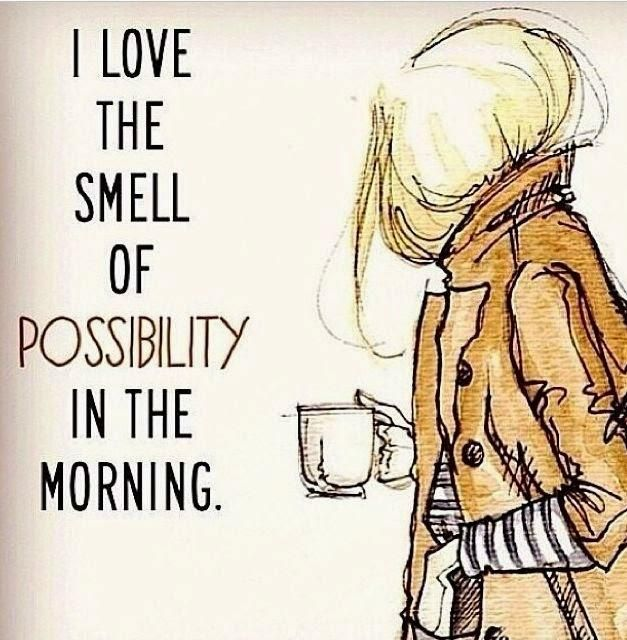 RT @NikkiDRobertson: I love the smell of POSSIBILITY in the morning #coffee