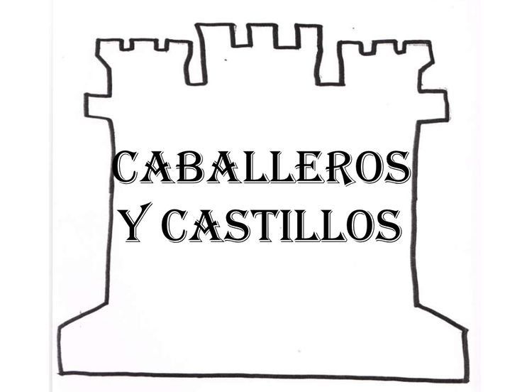 proyecto-caballeros-y-castillos by onidiasdecole via Slideshare