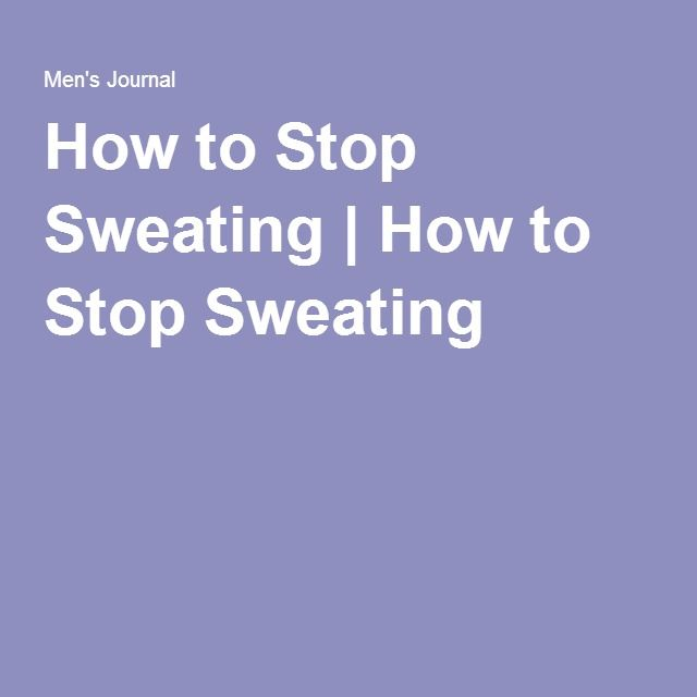 How to Stop Sweating | How to Stop Sweating