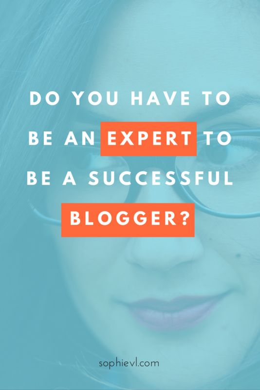 Do you Have to Be an Expert to Be a Successful Blogger? - Blog, Blogging, Blogging Tips, Mindset, Self-Doubt, Blogger Mindset, Blogger Struggles, Blog Help, Blog Business Plan, Blog Tips & Tricks, Tips for Bloggers, Blogging 101, Content Creation, Content Strategy, #blogging101 #bloggingtips #blogtips