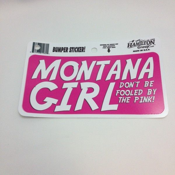 Here's the perfect gift for the Montana woman. Don't be fooled by the pink. https://highcountrygifts.com/gifts-for-her/gifts-for-her/montana-girl-sticker-don-t-be-fooled-by-the-pink.html
