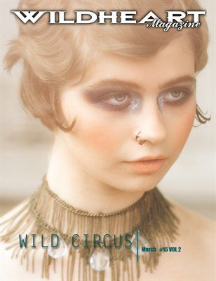 WILD HEART Magazine: Wild Circus #15 vol 2 | Wild Heart Magazine