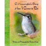 A Hummingbird's Story: How I Came to Be (Paperback)By Barbara J Kurtz
