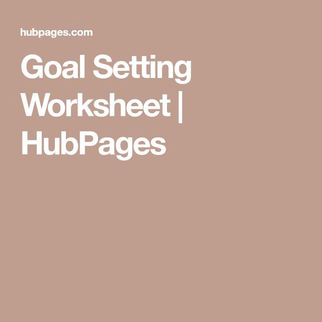 Goal Setting Worksheet | HubPages