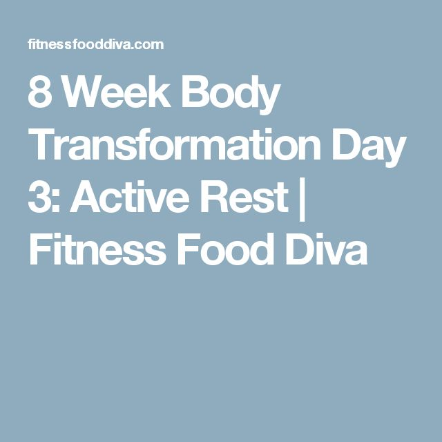 8 Week Body Transformation Day 3: Active Rest | Fitness Food Diva