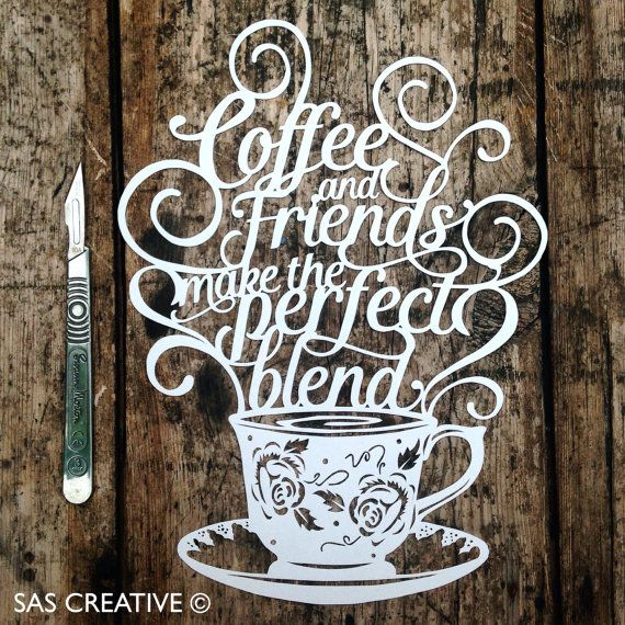 Papercut Template 'Coffee and Friends Make the by SASCreative