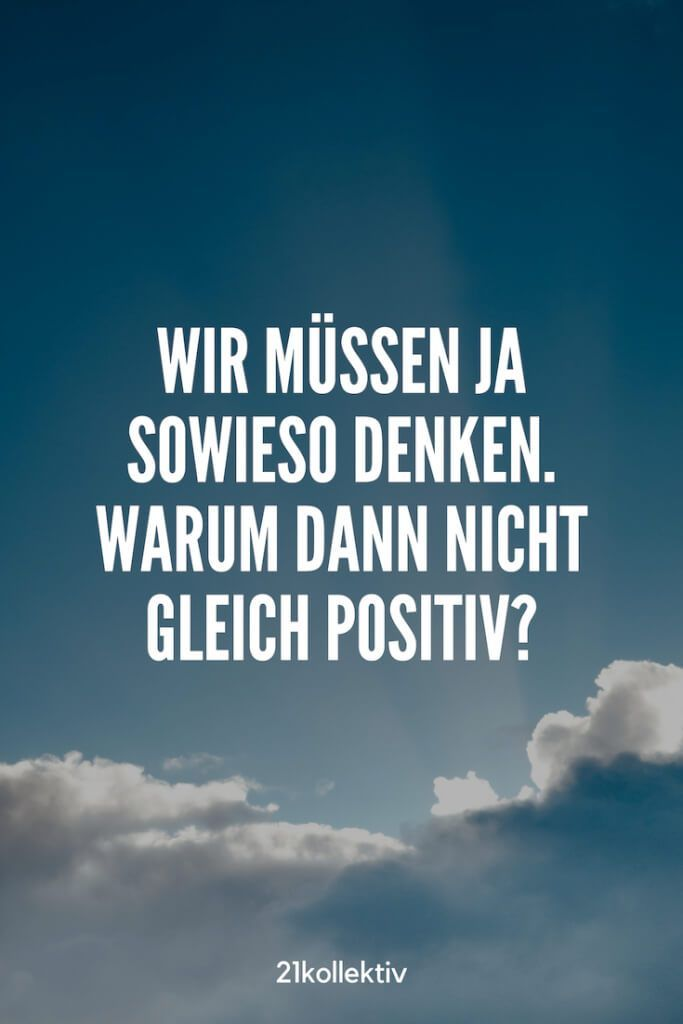 Spruch Des Tages 101 Spruche Und Zitate Fur Jeden Tag In 2021 Positive Quotes Funny Positive Quotes Happy Quotes Inspirational